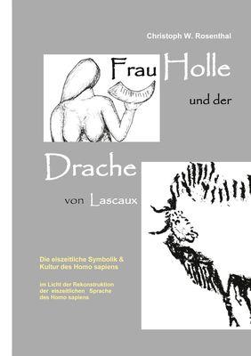 Frau Holle und der Drache von Lascaux