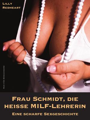 Frau Schmidt, die heiße MILF-Lehrerin