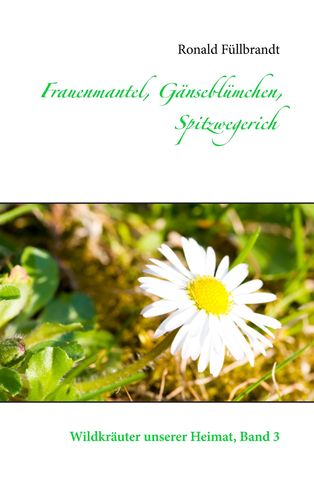 Frauenmantel, Gänseblümchen, Spitzwegerich