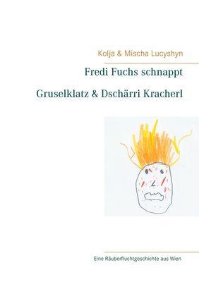 Fredi Fuchs schnappt Gruselklatz & Dschärri Kracherl