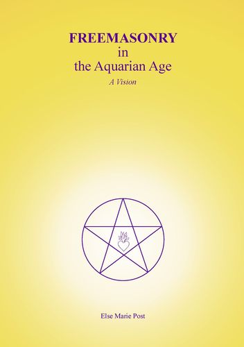 FREEMASONRY in the Aquarian Age