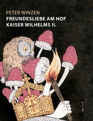 Freundesliebe am Hof Kaiser Wilhelms II.