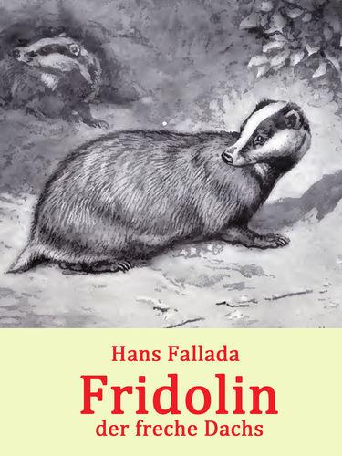 Fridolin, der freche Dachs