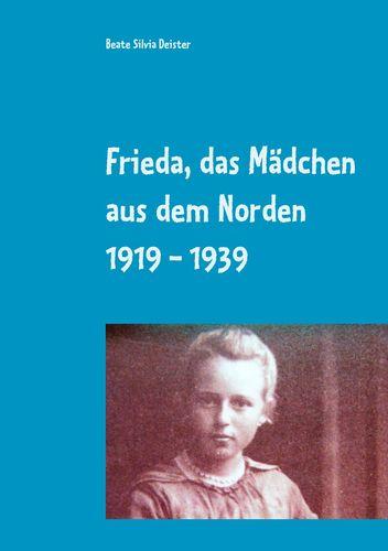 Frieda, das Mädchen aus dem Norden  1919 - 1939