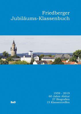 Friedberger Jubiläums-Klassenbuch