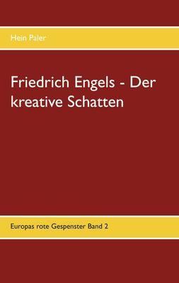 Friedrich Engels - Der kreative Schatten