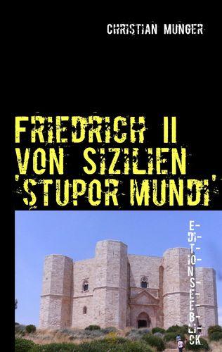 Friedrich II von Sizilien  'stupor mundi'