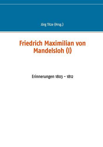 Friedrich Maximilian von Mandelsloh (I)
