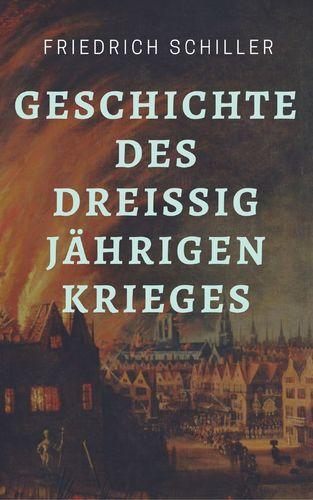 Friedrich Schiller - Geschichte des Dreißigjährigen Krieges