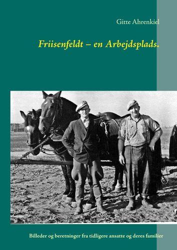 Friisenfeldt – en Arbejdsplads.