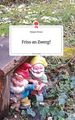 Friss an Zwerg!. Life is a Story - story.one