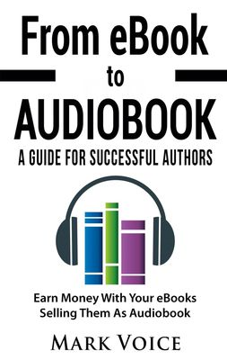 From eBook to Audiobook - A Guide for Successful Authors