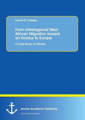 From Intraregional West African Migration toward an Exodus to Europe. A Case Study on Ghana