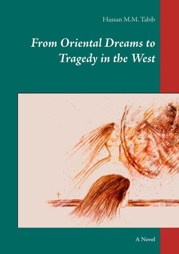 From Oriental Dreams to Tragedy in the West