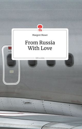 From Russia With Love. Life is a Story