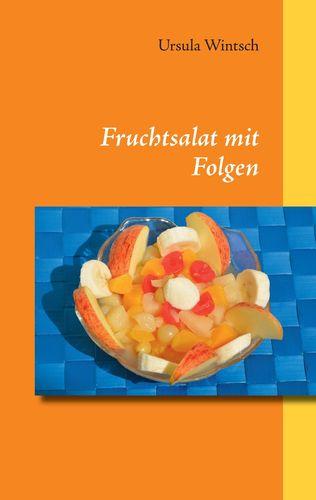 Fruchtsalat mit Folgen