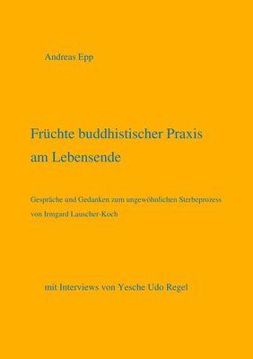 Früchte buddhistischer Praxis am Lebensende