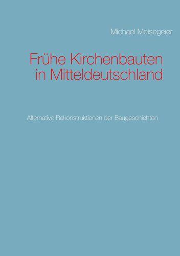 Frühe Kirchenbauten in Mitteldeutschland