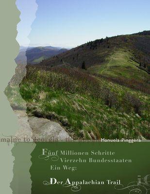 Fünf Millionen Schritte, vierzehn Bundesstaaten, ein Weg: Der Appalachian Trail, Teil 1