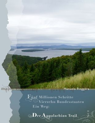Fünf Millionen Schritte, vierzehn Bundesstaaten, ein Weg - der Appalachian Trail, Teil 2