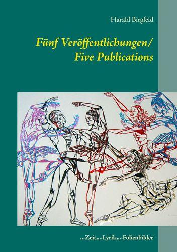 Fünf Veröffentlichungen/ Five Publications