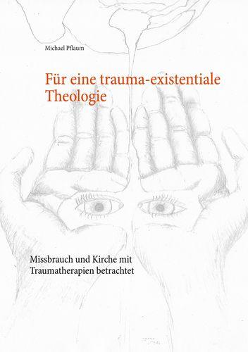 Für eine trauma-existentiale Theologie