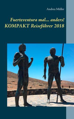 Fuerteventura mal ... anders! Kompakt Reiseführer 2018