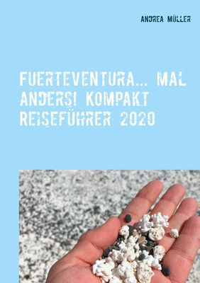 Fuerteventura... mal anders! Kompakt Reiseführer 2020