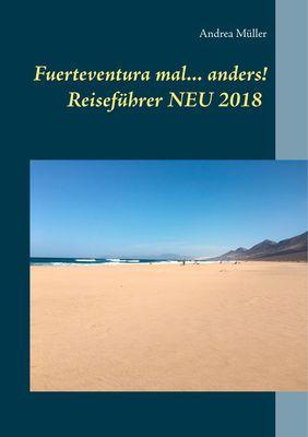 Fuerteventura mal ... anders! Reiseführer NEU 2018