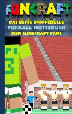 Funcraft - Das beste inoffizielle Fußball Notizbuch für Minecraft Fans