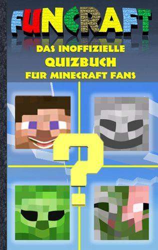 Funcraft - Das inoffizielle Quizbuch für Minecraft Fans