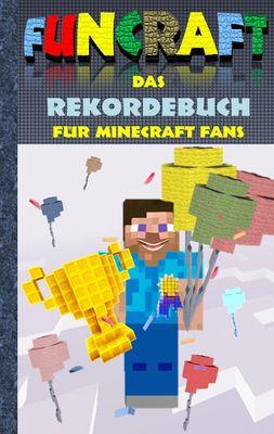 Funcraft - Das Rekordebuch für Minecraft Fans