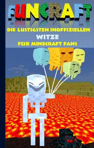 Funcraft - Die lustigsten inoffiziellen Witze für Minecraft Fans