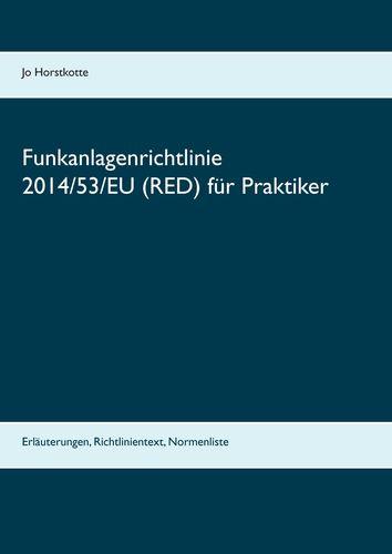 Funkanlagenrichtlinie 2014/53/EU (RED) für Praktiker