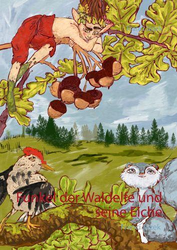 Funkel der Waldelfe und seine Eiche