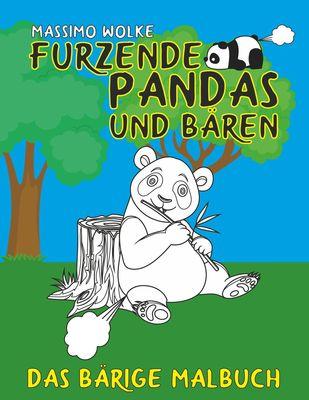 Furzende Pandas und Bären - Das bärige Malbuch
