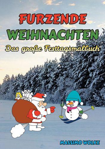 Furzende Weihnachten - Das große Festtagsmalbuch