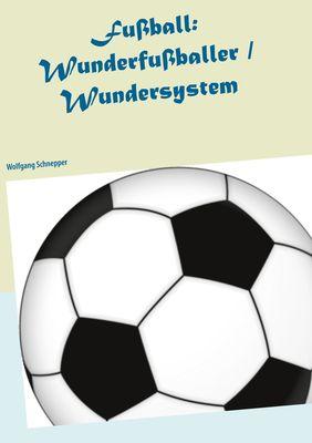 Fußball: Wunderfußballer / Wundersystem