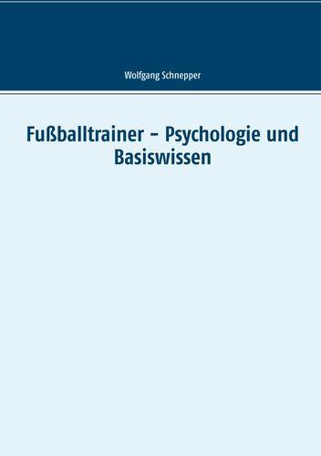 Fußballtrainer - Psychologie und Basiswissen