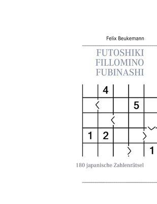 Futoshiki Fillomino Fubinashi