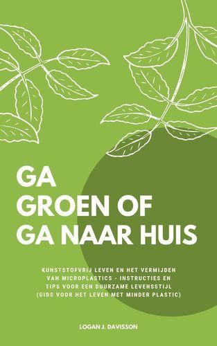 Ga Groen Of Ga Naar Huis