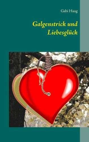 Galgenstrick und Liebesglück