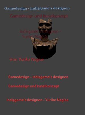 Gamedesign - Indiegames designen: Gamedesign und Kunstkonzept