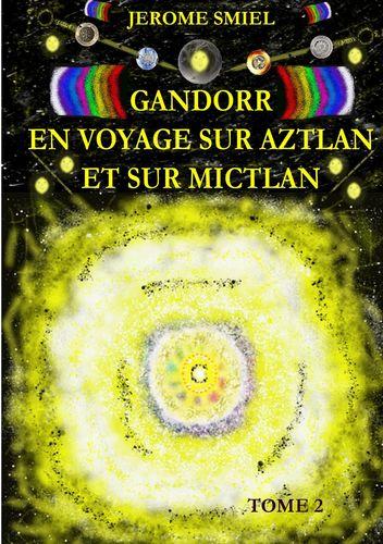 Gandorr En Voyage sur Aztlan Et Sur Mictlan
