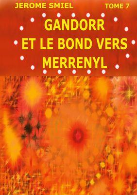 Gandorr et le Bond vers Merrényl