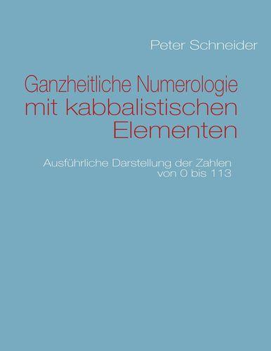 Ganzheitliche Numerologie mit kabbalistischen Elementen