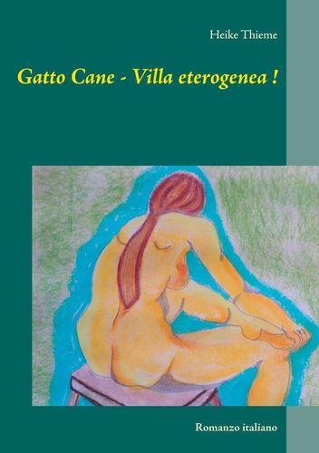 Gatto Cane - Villa eterogenea !
