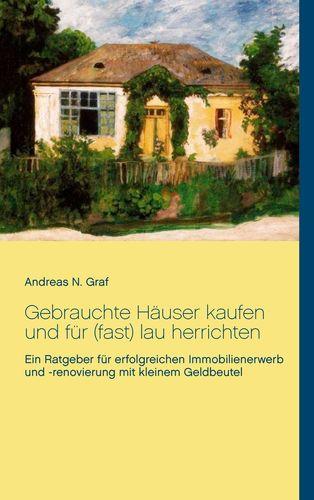Gebrauchte Häuser kaufen und für (fast) lau herrichten