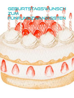 Geburtstagswunsch zum Fünfundzwanzigsten