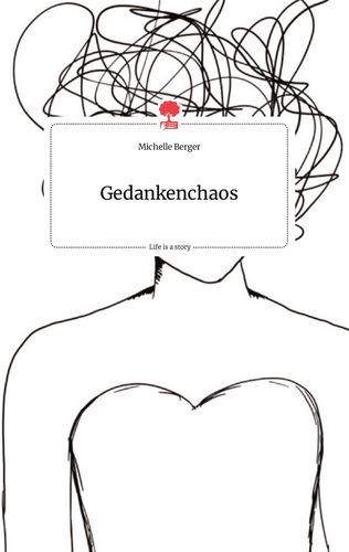Gedankenchaos. Life is a Story - story.one